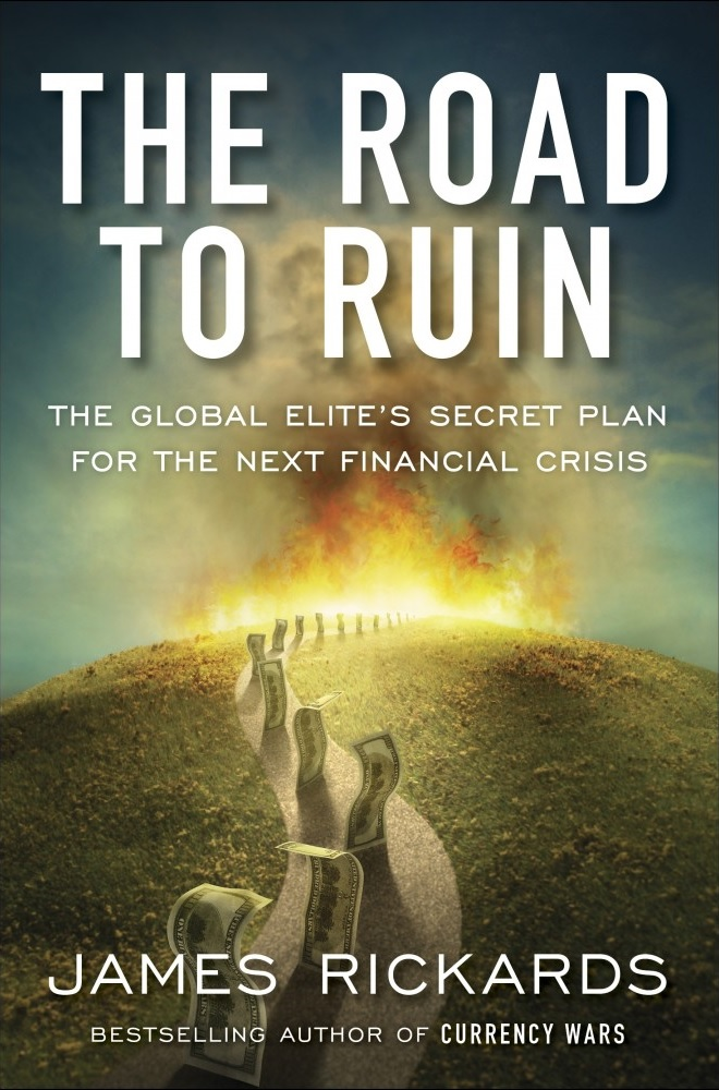 The Road to Ruin The Global Elites' Secret Plan for the Next